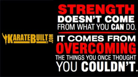 Strength Comes From Overcoming