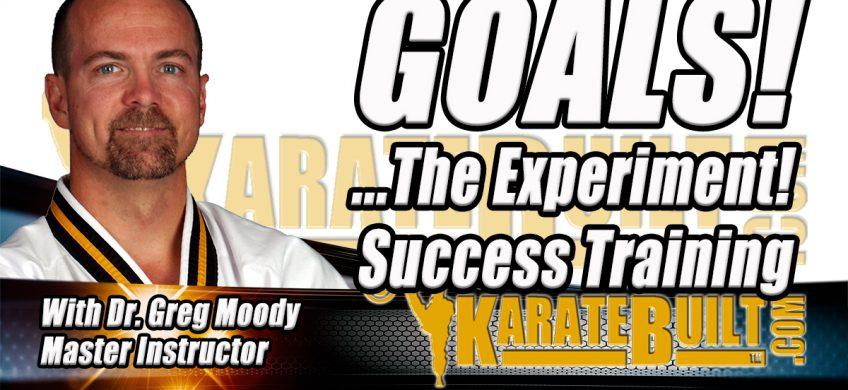 Goals The Experiment Success Training